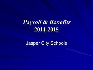 Payroll & Benefits 2014-2015