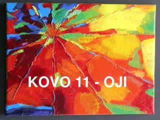 KOVO 11 - OJI