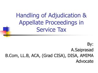Handling of Adjudication & Appellate Proceedings in Service Tax