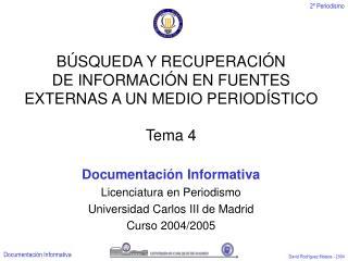 BÚSQUEDA Y RECUPERACIÓN  DE INFORMACIÓN EN FUENTES EXTERNAS A UN MEDIO PERIODÍSTICO