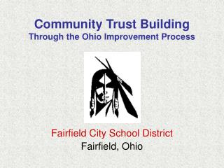 Community Trust Building  Through the Ohio Improvement Process