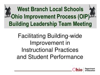 West Branch Local Schools Ohio Improvement Process (OIP) Building Leadership Team Meeting