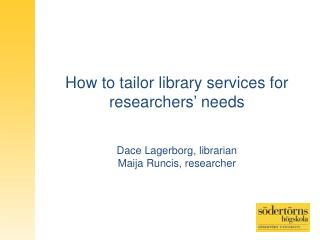 How to tailor library services for researchers '  needs