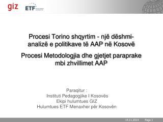 Procesi Torino  shqyrtim -  një dëshmi-analizë  e  politikave të AAP  në Kosovë