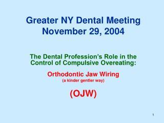 Greater NY Dental Meeting November 29, 2004