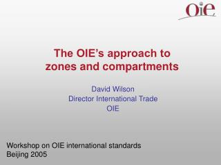 The OIE�s approach to  zones and compartments