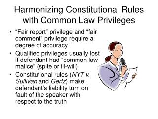 Harmonizing Constitutional Rules with Common Law Privileges
