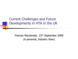 Current Challenges and Future Developments in HTA in the UK