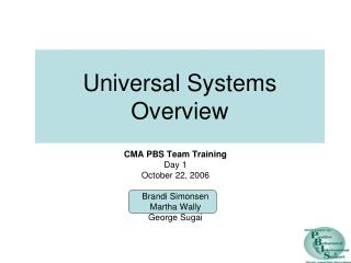 Universal Systems Overview
