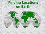 Finding Locations  on Earth