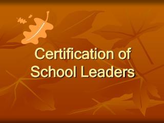Certification of School Leaders