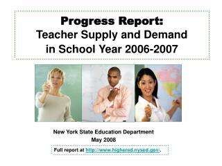 Progress Report: Teacher Supply and Demand in School Year 2006-2007
