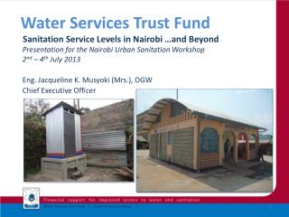 Water  Services Trust Fund   Sanitation Service Levels in Nairobi …and Beyond