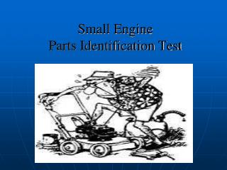 Small Engine  Parts Identification Test