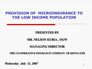 PROVISION OF  MICROINSURANCE TO THE LOW INCOME POPULATION