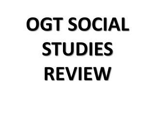 OGT SOCIAL STUDIES REVIEW