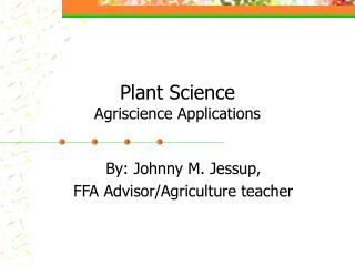 Plant Science Agriscience Applications