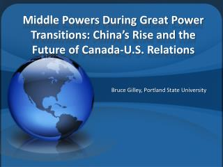 Middle Powers During Great Power Transitions: China's Rise and the Future of Canada-U.S. Relations