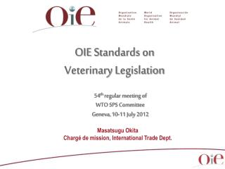 OIE S tandards on Veterinary  L egislation
