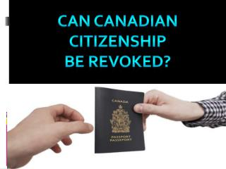 Can Canadian citizenship be revoked? | Canada Immigration Qu