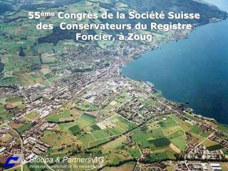 55 ème  Congrès de la Société Suisse des  Conservateurs du Registre Foncier, à Zoug