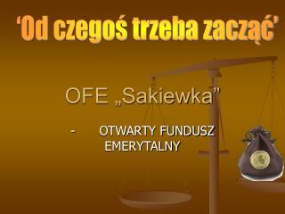 "OFE ""Sakiewka"""