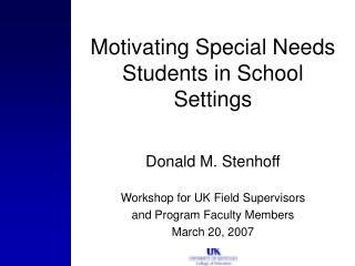 Motivating Special Needs Students in School  Settings