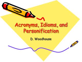 Acronyms, Idioms, and Personification