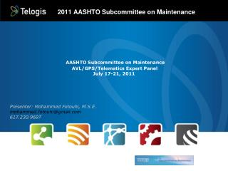 AASHTO Subcommittee on Maintenance   AVL/GPS/Telematics Expert Panel  July 17-21, 2011