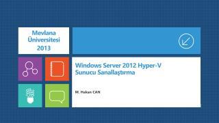 Windows Server 2012  Hyper-V Sunucu Sanalla?t?rma