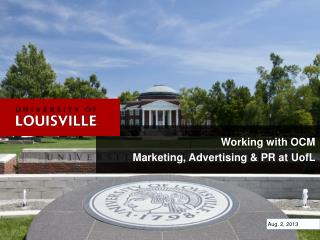 Working with OCM Marketing, Advertising & PR at  UofL
