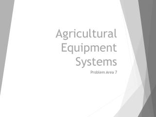 Agricultural Equipment Systems