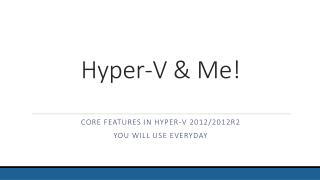 Hyper-V & Me!