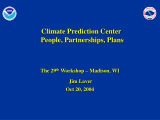 Climate Prediction Center  People, Partnerships, Plans