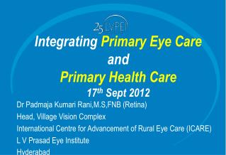 Integrating  Primary Eye Care  and  Primary Health Care 17 th  Sept 2012