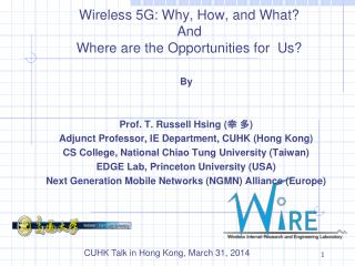 Wireless 5G: Why, How, and What? And Where are the Opportunities for  Us?