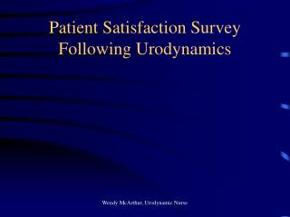 Patient Satisfaction Survey  Following Urodynamics