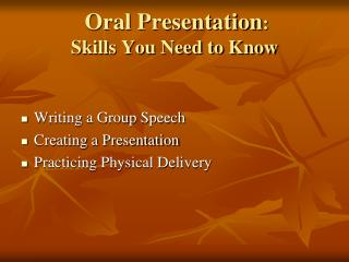 Oral Presentation :  Skills You Need to Know