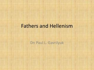 Fathers and Hellenism