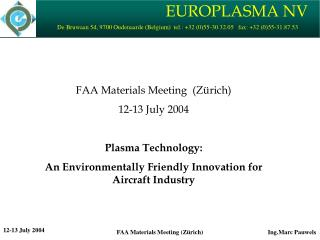 FAA Materials Meeting  (Zürich) 12-13 July 2004 Plasma Technology: