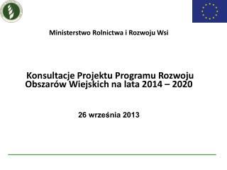 I etap  KONSULTACJE ZARYSU PROW na lata 2014-2020