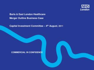 Barts  & East London Healthcare – Merger OBC Executive summary