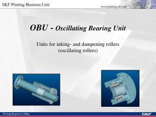 OBU  -  Oscillating Bearing Unit Units for inking- and dampening rollers  (oscillating rollers)