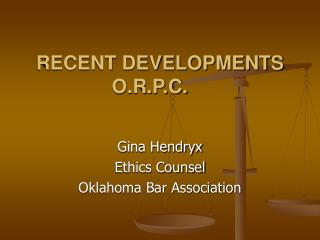 RECENT DEVELOPMENTS O.R.P.C.