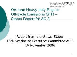 On-road Heavy-duty Engine        Off-cycle Emissions GTR �  Status Report for AC.3