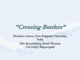 """Crossing Borders"""