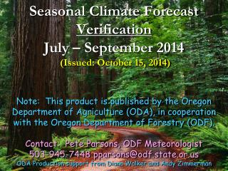 Seasonal Climate Forecast Verification July – September 2014 (Issued: October 15, 2014)