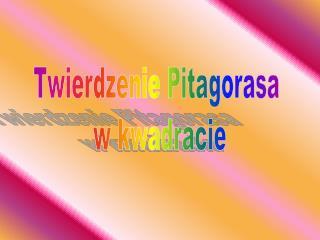 Twierdzenie Pitagorasa  w kwadracie