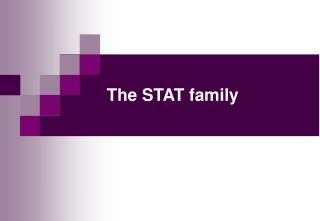 The STAT family