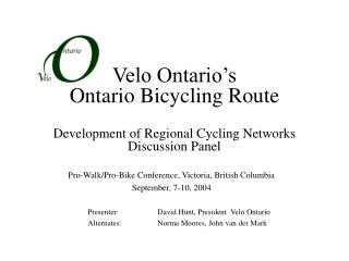 Velo Ontario's  Ontario Bicycling Route Development of Regional Cycling Networks Discussion Panel